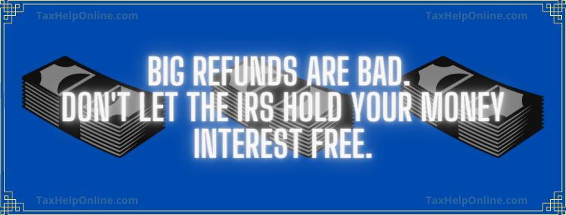 Why getting a BIG TAX REFUND is a BAD THING
